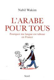 L'arabe pour tous ; pourquoi ma langue est taboue en France - Couverture - Format classique