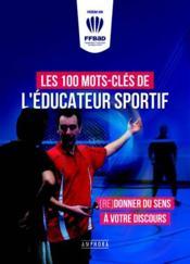 Les 100 mots-clés de l'éducateur sportif - Couverture - Format classique