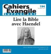 Cahiers de l'Evangile N.194 ; supplément : lire la Bible avec Haendel - Couverture - Format classique