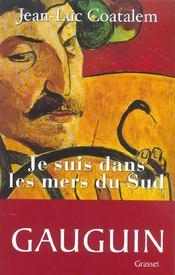 Je suis dans les mers du sud ; sur les traces de Paul Gauguin - Intérieur - Format classique