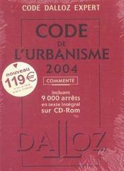 Code De L'Urbanisme 2004 ; Commente, 9000 Arrets, Texte Integral Sur Cd-Rom - Intérieur - Format classique