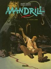 Mandrill t.4 ; chute libre - Couverture - Format classique