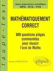 Mathematiquement Correct 800 Questions Pieges Pour Reussir L'Oral De Maths Prepas Mpsi-Pcsi-Ptsi - Intérieur - Format classique