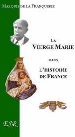La Vierge Marie Dans L'Histoire De France - Couverture - Format classique