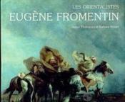 La vie et l'oeuvre d'Eugène Fromentin - Couverture - Format classique