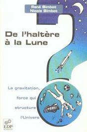 De L'Haltere A La Lune-La Gravitation,Force Qui Structure - Intérieur - Format classique