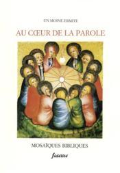 Au Coeur De La Parole. Mosaiques Bibliques - Couverture - Format classique