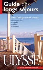 Guide des longs séjours ; vivre à l'étranger comme chez soi - Couverture - Format classique