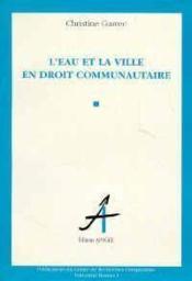 Eau & La Ville En Droit Communautai. - Couverture - Format classique