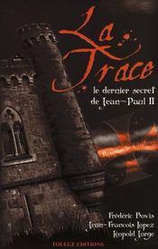 La trace ; le dernier secret de Jean-Paul II - Intérieur - Format classique