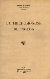 La trichomonose du pigeon - Couverture - Format classique