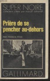 Collection Super Noire N° 102. Priere De Se Pencher Au Dehors. - Couverture - Format classique