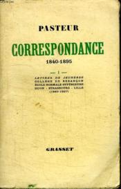 Correspondance.1840-1895. Lettres De Jeunesse, College De Besanscon, Ecole Normale Superieure, Dijon Strasbourg Lille. - Couverture - Format classique