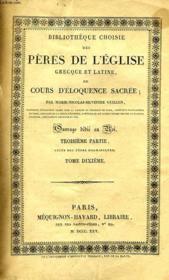 BIBLIOTHEQUE CHOISIE DES PERES DE L'EGLISE GRECQUE ET LATINE OU COURS D'ELOQUENCE SACREE, 3e PARTIE, TOME X - Couverture - Format classique