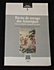 Récits de voyage des asiatiques ; genres, mentalités, conception de l'espace - Couverture - Format classique