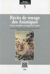 Récits de voyage des asiatiques ; genres, mentalités, conception de l'espace - Intérieur - Format classique