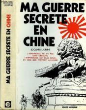 Ma Guerre Secrete En Chine - Couverture - Format classique