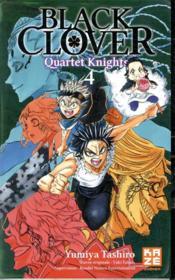 Black Clover - quartet knights T.4 - Couverture - Format classique
