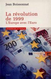 La Revolution De 1999 , L'Europe Avec L'Euro - Couverture - Format classique