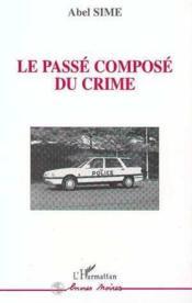 Le Passe Compose Du Crime - Couverture - Format classique