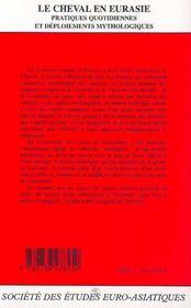 Revue Eurasie T.8 ; Le Cheval En Eurasie ; Pratiques Quotidiennes Et Déploiements Mythologiques - 4ème de couverture - Format classique