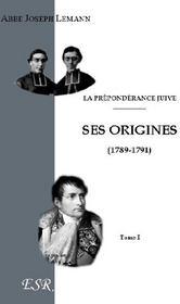 La Preponderance Juive T.I ; Ses Origines ; T.2 ; Napoleon Ier Et Les Israelites - Couverture - Format classique