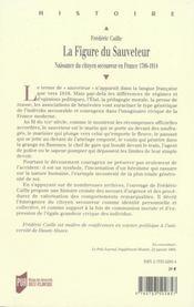 La figure du sauveteur. naissance du citoyen secoureur en france, 1780-1914 - 4ème de couverture - Format classique