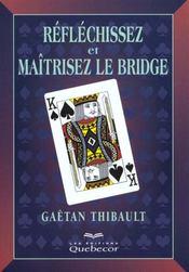 Reflechissez ... Et Maitriser Le Bridge - Intérieur - Format classique