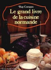 Le Grand Livre De La Cuisine Normande - Couverture - Format classique