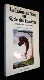 Traite Des Noirs Au Siecle Des Lumieres (La) - Couverture - Format classique