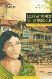 Les fantômes du crépuscule ; une jeunesse vietnamienne - Couverture - Format classique