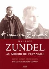 Maurice Zundel; au miroir de l'évangile - Couverture - Format classique