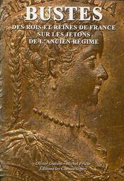 Bustes des rois et des reines de France sur les jetons de l'Ancien Régime - Intérieur - Format classique