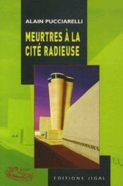 Meurtres à la cité radieuse - Couverture - Format classique