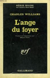 L'Ange Du Foyer. Collection : Serie Noire N° 977 - Couverture - Format classique