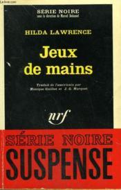 Jeux De Mains. Collection : Serie Noire N° 1115 - Couverture - Format classique