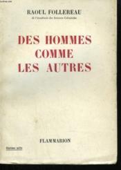 Des Hommes Comme Les Autres. - Couverture - Format classique