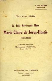 Une Ame Virile, La Tres Reverende Mere Marie-Claire De Jesus-Hostie (1855-1939) - Couverture - Format classique