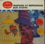 Peinture Et Impression Sur Etoffe. - Couverture - Format classique