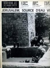 Bible Et Terre Sainte N°101 : Jerusalem Source D'Eau Vive - Couverture - Format classique
