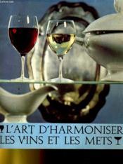 L'Art D'Harmoniser Les Vins Et Les Mets - Couverture - Format classique