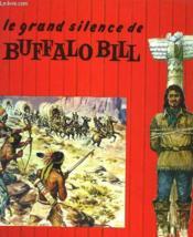 Le Grand Silence De Buffalo Bill - Couverture - Format classique