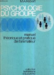 Psychologie Du Groupe Manuel Theorique Et Pratique De L'Animateur - 2me Edition Revue Et Augmentee. - Couverture - Format classique