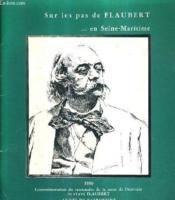 Sur Les Pas De Flaubert En Seine Maritime - 1980 Commemoration Du Centenaire De La Mort De L'Ecrivain Gustave Flaubert - Annee Du Patrimoine. - Couverture - Format classique