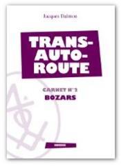 Bozars carnet n.3 ; transautoroute - Couverture - Format classique