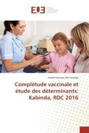 Completude vaccinale et etude des determinants: kabinda, rdc 2016 - Couverture - Format classique