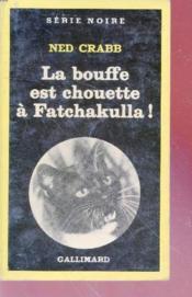 La bouffe est chouette à Fatchakulla! collection série noire 1786 - Couverture - Format classique
