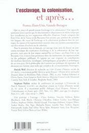 L'esclavage, la colonisation et après... - 4ème de couverture - Format classique
