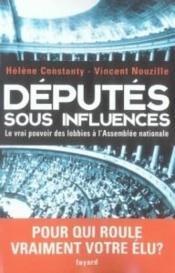 Députés sous influences ; le vrai pouvoir des lobbies à l'Assemblée nationale - Couverture - Format classique