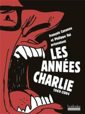 Les années charlie, 1969-2004 - Couverture - Format classique